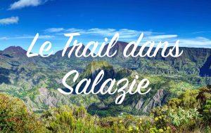 Le Trail et les parcours à Salazie