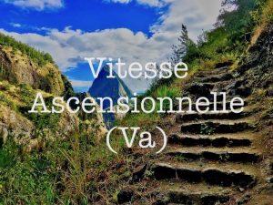 La Vitesse Ascensionnelle (Va)