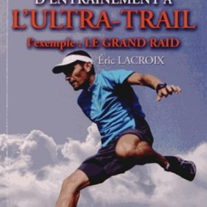 Guide d'entraînement à l'ultra-trail : L'exemple : le Grand Raid