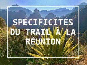 Spécificités du trail à La Réunion