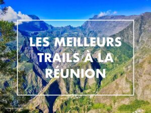 Les plus beaux trails de La Réunion